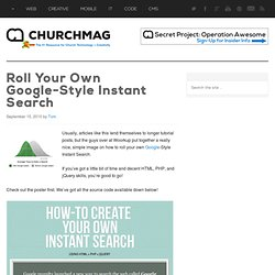 Roll Your Own Google-Style Instant Search | ChurchCode