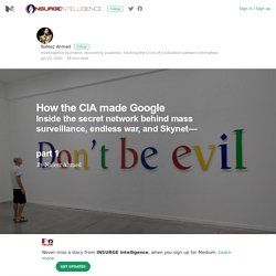 How the CIA made Google – INSURGE intelligence – Medium