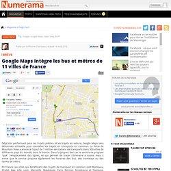 Google Maps intègre les bus et métros de 11 villes de France