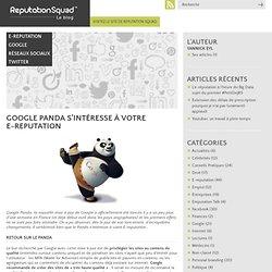 Google panda s'intéresse à votre E-reputation