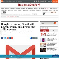 Google to revamp Gmail with new interface, quick reply and offline access