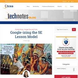 Google-izing the 5E Lesson Model - TechNotes Blog - TCEA