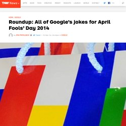 All of Google's Jokes for April Fools' Day 2014