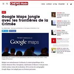 Google Maps jongle avec les frontières de la Crimée