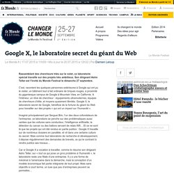Google X, le laboratoire secret du géant du Web