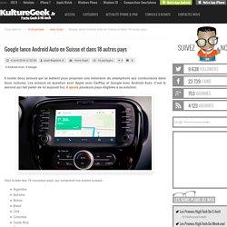 Google lance Android Auto en Suisse et dans 18 autres pays