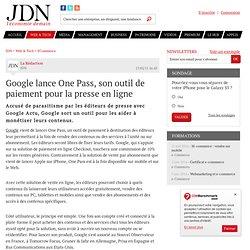 Google lance One Pass, son outil de paiement pour la presse en ligne