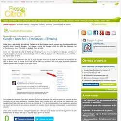 """Google+ lance les """"Tendances"""" (Trends)"""