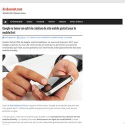 Google va lancer un outil de création de site mobile gratuit pour le mobile-first