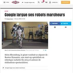 Google largue ses robots marcheurs