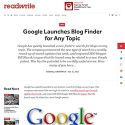 Google Launches Blog Finder for Any Topic