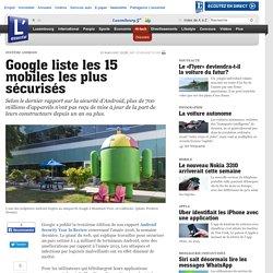 Google liste les 15 mobiles les plus sécurisés