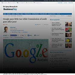 Google pays little tax while Commission of audit goes after poor