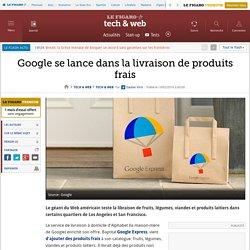 Google se lance dans la livraison de produits frais