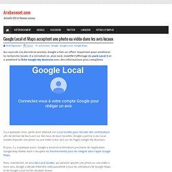 Google Local et Maps acceptent une photo ou vidéo dans les avis locaux