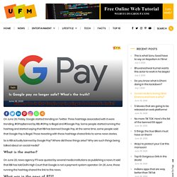 Is Google pay no longer safe? What's the truth?
