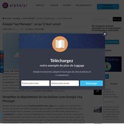 Google Tag Manager : ce qu'il faut savoir