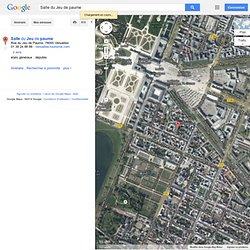 Salle du Jeu de paume - GoogleMaps