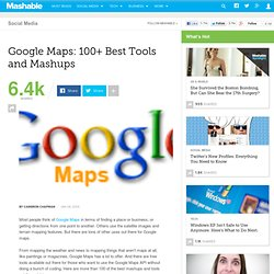 Google Maps: 100+ Best Tools and Mashups