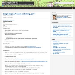 Google Maps API hands-on training, part 1 | mikejcorey.com