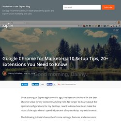 Google Chrome for Marketers: 10 Setup Tips, 20+ Extensions You Need to Know