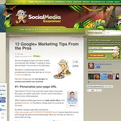 12 Google+ Marketing Tips From the Pros
