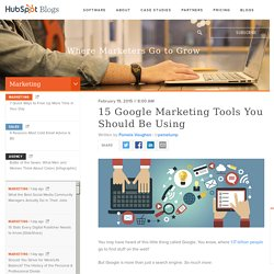 16 Google Tools to Improve Marketing Effectiveness