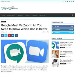 Google Meet Vs Zoom: All You Need to Know Which One is Better
