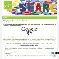 Google, le meilleur espion du Web ? - Linkeo Labs