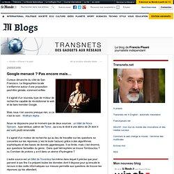 Google menacé ? Pas encore mais… - Transnets - Blog LeMonde.fr