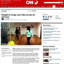 Google to merge user data across its services