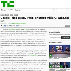 Google Tried To Buy Path For $100+ Million. Path Said No.