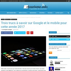 Google et le mobile en 2017 : 3 infos à suivre en mode mobile-first