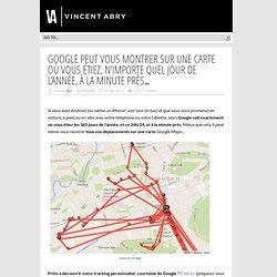 Google peut vous montrer sur une carte où vous étiez, n'importe quel jour de l'année, à la minute près…