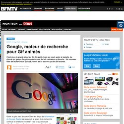 High-Tech : Google, moteur de recherche pour Gif animés