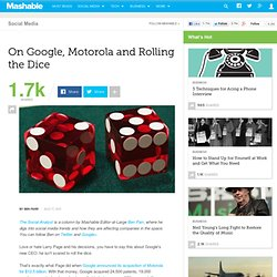 On Google, Motorola and Rolling the Dice