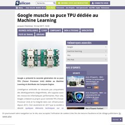 Google muscle sa puce TPU dédiée au Machine Learning