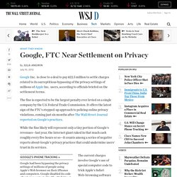 Google, FTC Near Settlement on Privacy