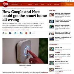 How Google and Nest could get the smart home all wrong