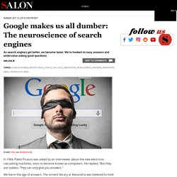 Google makes us all dumber: The neuroscience of search engines