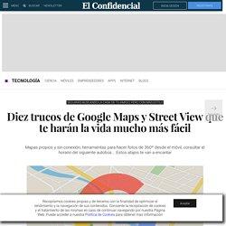 Google: Diez trucos de Google Maps y Street View que te harán la vida mucho más fácil. Noticias de Tecnología