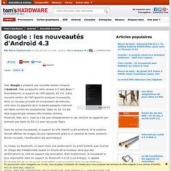 Google : les nouveautés d'Android 4.3