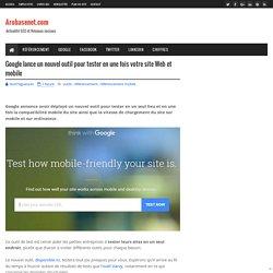 Google lance un nouvel outil pour tester en une fois votre site Web et mobile