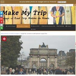 Google Trips : j'ai testé la nouvelle application voyage à Paris