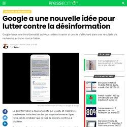 Google a une nouvelle idée pour lutter contre la désinformation