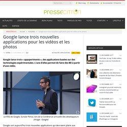 Google lance trois nouvelles applications pour les vidéos et les photos