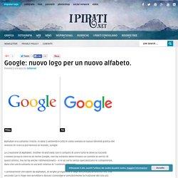Google: nuovo logo per un nuovo alfabeto. - I Pirati