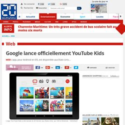Google lance officiellement YouTube Kids