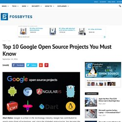 Top 10 Google Open Source Projects You Must Know