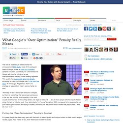 "What Google's ""Over-Optimization"" Penalty Really Means"
